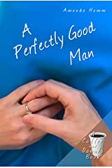 A Perfectly Good Man (Coffee and Donuts Book 3) Kindle Edition