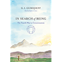 In Search of Being: The Fourth Way to Consciousness (English Edition)