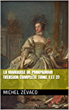 La Marquise de Pompadour (Version complète tome 1 et 2)