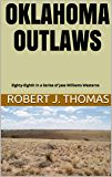 OKLAHOMA OUTLAWS: Eighty-Eighth in a Series of Jess Williams Westerns (A Jess Williams Western Book 88)