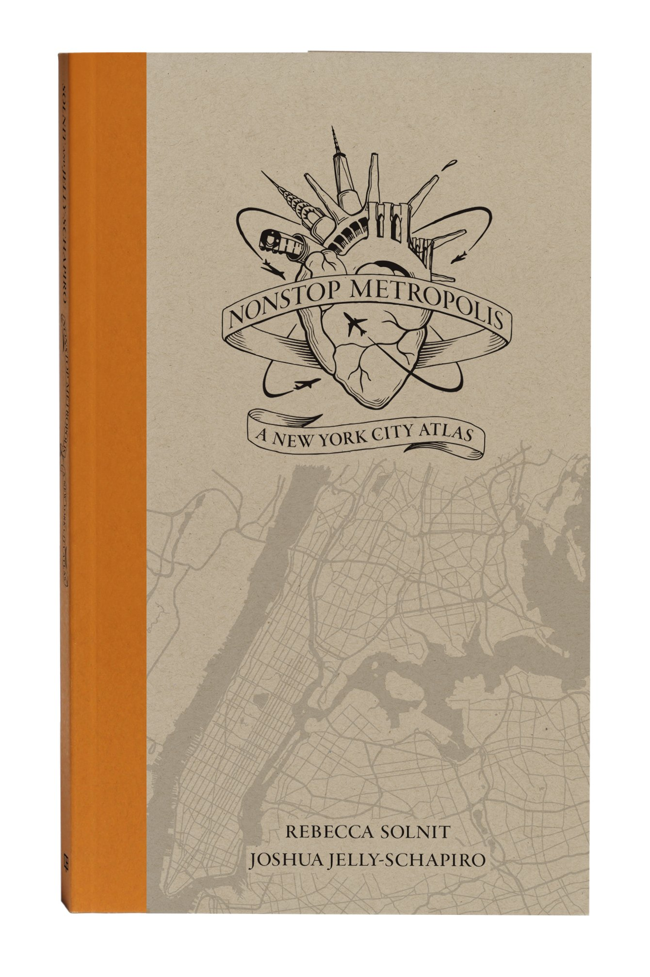 nonstop metropolis a new york city atlas rebecca solnit joshua  nonstop metropolis a new york city atlas rebecca solnit joshua jelly schapiro 9780520285958 com books