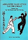 Advanced Yang Style Tai Chi Chuan, Volume One: Tai Chi Theory and Tai Chi Jing