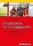 Einsatztaktik Fur Fuhrungskrafte: Praxiswissen Fur Zug- Und Gruppenfuhrer