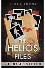 The Helios Files: UA CLASSIFIED Kindle Edition