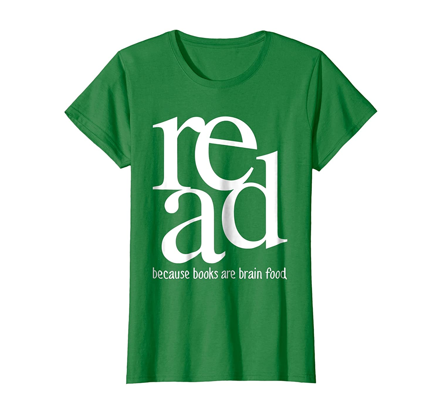 Read Because Books are Brain Food   Reading T Shirt-Colonhue