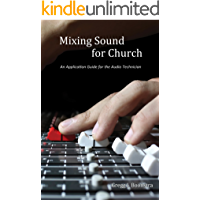 Mixing Sound for Church: An Application Guide for the Audio Technician book cover
