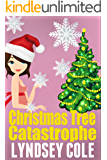 Christmas Tree Catastrophe (Lily Bloom Cozy Mystery Series Book 6)
