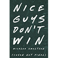 Nice Guys Don't Win (A College Sport's Romance) (English Edition)