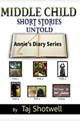 Middle Child Short Stories Untold: Annie's Diary Series Kindle Edition