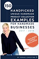 150 Handpicked Unique Handmade Product Collection Examples for Handmade Businesses 2017 - 2018: Fuel Etsy Selling Success and the Handmade Entrepreneur (Etsy Book, Etsy business for beginners) Kindle Edition