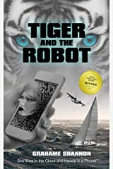 Tiger and the Robot: She lives in the cloud and travels in a phone (Bay Mysteries Book 10) Kindle Edition
