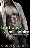 Bad Boy vs Millionaire (Bad Boy Rock Star Book 2)