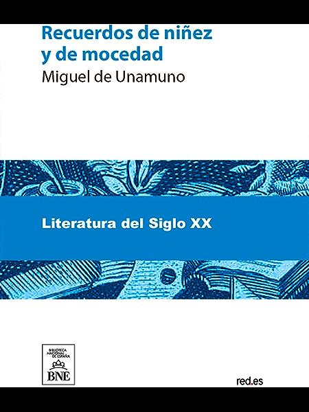 Recuerdos de ninyez y de mocedad eBook: de Unamuno, Miguel: Amazon ...
