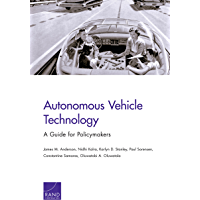 Autonomous Vehicle Technology: A Guide for Policymakers (Rand Transportation, Space, and Technology Program) (English Edition)