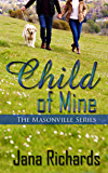 Child of Mine (The Masonville Series Book 1)
