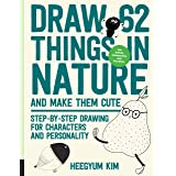 Draw 62 Things in Nature and Make Them Cute: Step-by-Step Drawing for Characters and Personality - For Artists, Cartoonists,