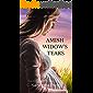Amish Widow's Tears: Amish Christian Romance (Expectant Amish Widows Book 18)