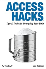 Access Hacks: Tips & Tools for Wrangling Your Data Kindle Edition