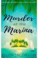 Murder at the Marina: A Quirky Cozy Mystery (A Mollie McGhie Cozy Sailing Mystery Book 1) Kindle Edition