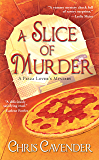 A Slice of Murder (Pizza Lover's Mystery Book 1)