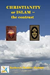 Christianity or Islam: The Contrasts Kindle Edition