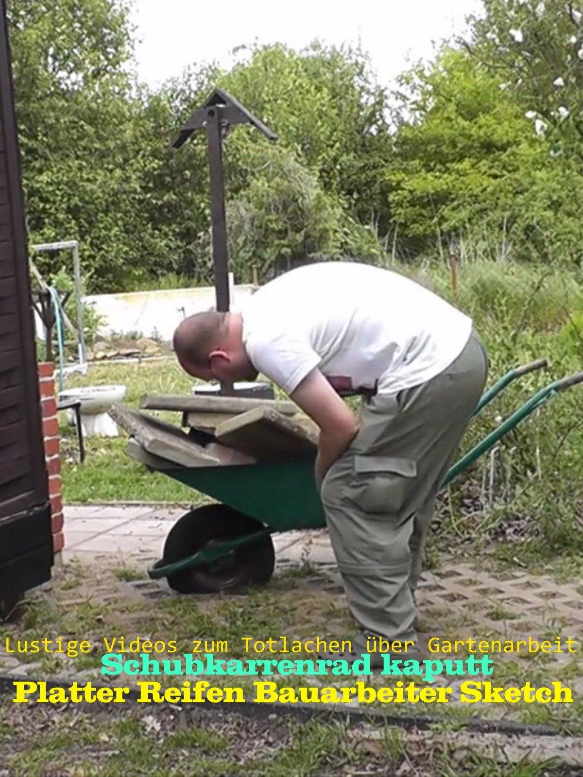 Platter Reifen Bauarbeiter Sketch - Schubkarrenrad kaputt - Lustige Videos zum Totlachen über Gartenarbeit on Amazon Prime Video UK