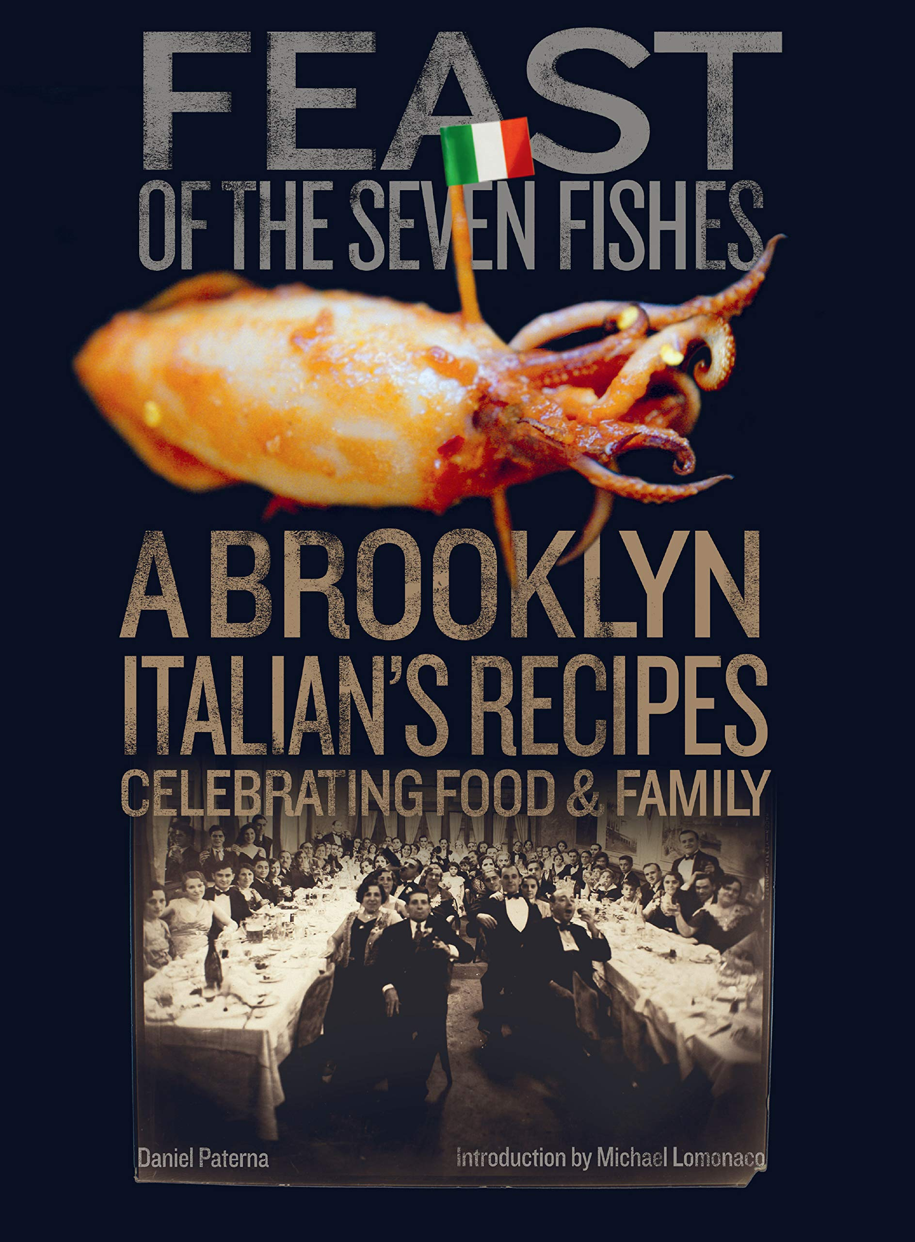 Feast of the Seven Fishes: A Brooklyn Italian's Recipes Celebrating Food and Family by powerHouse Books