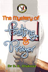 The Mystery of Fasting and Prayer Kindle Edition