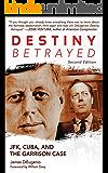 Destiny Betrayed: JFK, Cuba, and the Garrison Case