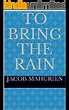 To Bring the Rain
