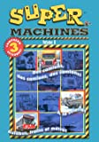 Super Machines - Volume 6 (Des Camions, Des Camions..../ Autobus, Métro Et Trains! / À La Scierie!)  (Bilingual)
