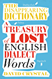 The Disappearing Dictionary: A Treasury of Lost English Dialect Words