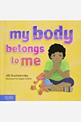 My Body Belongs to Me: A book about body safety Hardcover