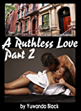 Ruthless Love, Part II: A Multiracial Romance