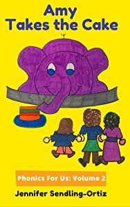 Amy Takes the Cake: A children's phonics book for alternative families (Phonics For Us 2)