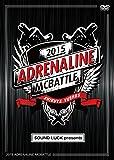 ADRENALINE MCBATTLE 2015 [DVD]