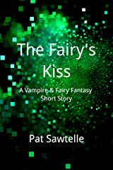 The Fairy's Kiss: A Vampire and Fairy Mystery Short Story Kindle Edition