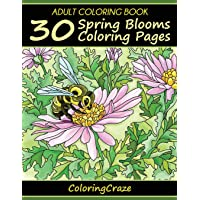 Adult Coloring Book: 30 Spring Blooms Coloring Pages: 1