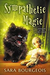 Sympathetic Magic (Familiar Kitten Mysteries Book 3) Kindle Edition