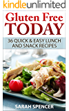 Gluten Free Today: 36 Quick and Easy Lunch and Snack Recipes