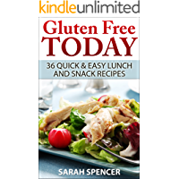 Gluten Free Today: 36 Quick and Easy Lunch and Snack Recipes (English Edition)