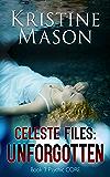 Celeste Files: Unforgotten (Book 3 Psychic C.O.R.E.)