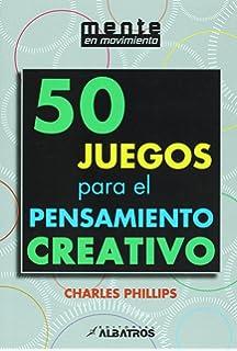 50 juegos para el pensamiento creativo (Spanish Edition)
