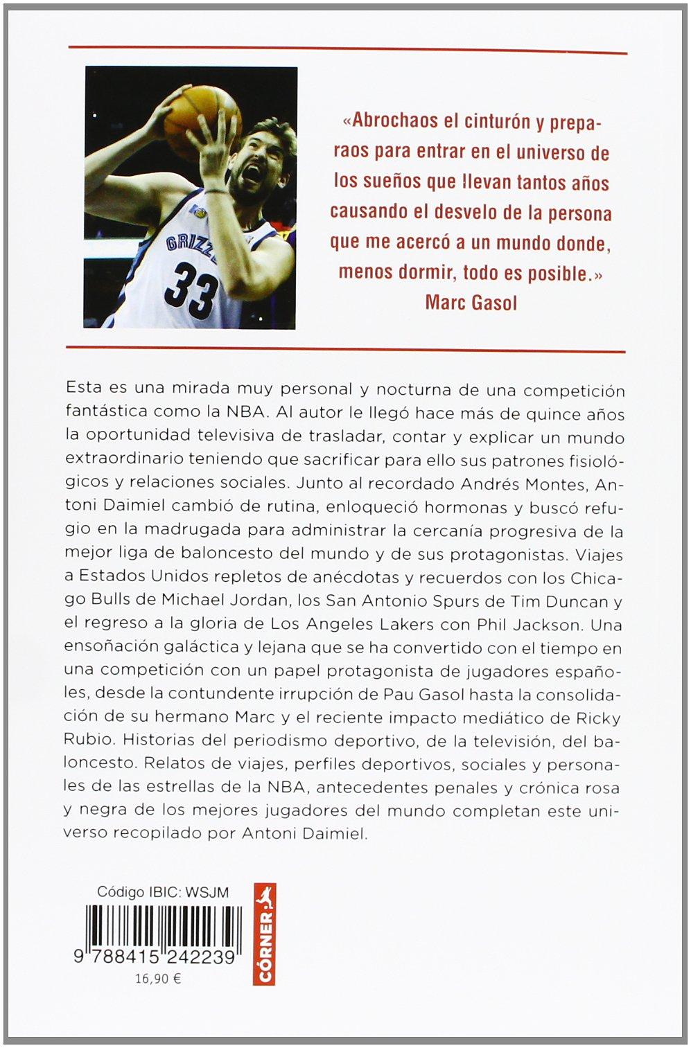 El sueño de mi desvelo: Historias nocturnas e imborrables de la NBA  Deportes corner: Amazon.es: Antoni Daimiel: Libros