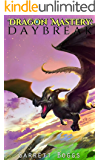 Dragon Mastery: Daybreak: A LitRPG Adventure