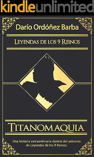 Titanomaquia: La guerra de los titanes (Leyendas de los 9 Reinos)
