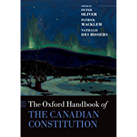 The Oxford Handbook of the Canadian Constitution (Oxford Handbooks) (English Edition)