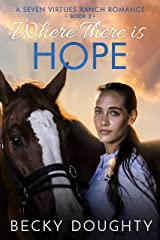 Where There is Hope: A Seven Virtues Ranch Romance Book 2 Kindle Edition