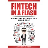 Fintech in a Flash: Financial Technology Made Easy (new edition)