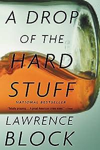 A Drop of the Hard Stuff (Matthew Scudder Mysteries Book 17)